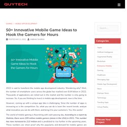 50+ Innovative Mobile Game Ideas for Android and iOS platforms
