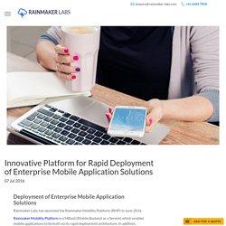 Innovative Platform for Rapid Deployment of Enterprise Mobile Application Solutions