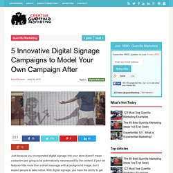 5 Innovative Digital Signage Campaigns to Model Your Own Campaign After