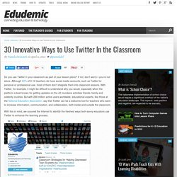 30 Innovative Ways to Use Twitter In the Classroom