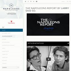 THE NAPOLEONS REPORT BY LARRY SAID SO. - Les Napoleons – Innovative Communications Summits