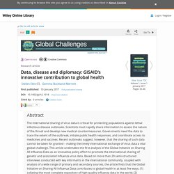 GLOBAL CHALLENGES 10/01/17 Data, disease and diplomacy: GISAID's innovative contribution to global health