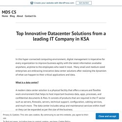Top Innovative Datacenter Solutions from a leading IT Company in KSA