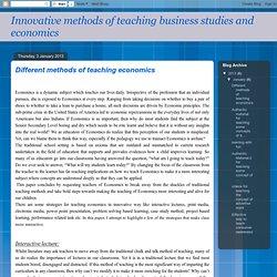 Innovative methods of teaching business studies and economics: Different methods of teaching economics