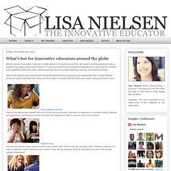 What's hot for innovative educators around the globe
