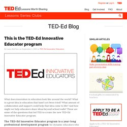 This is the TED-Ed Innovative Educator program