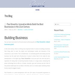 Paul Gravette, Innovative Minds Build the Best Businesses in the 21st Century