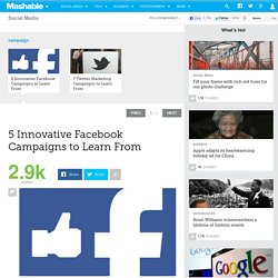 5 Innovative Facebook Campaigns to Learn From
