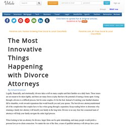 The most innovative things happening with divorce attorneys