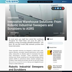 Warehouse Solutions: Robotic Industrial Sweepers/Scrubbers & ASRS