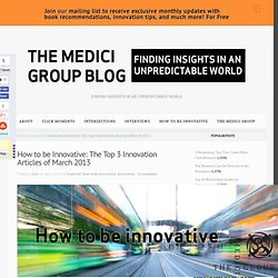 How to be Innovative: The Top 3 Innovation Articles of March 2013