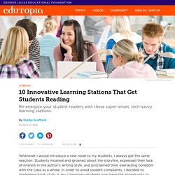 10 Innovative Learning Stations That Get Students Reading