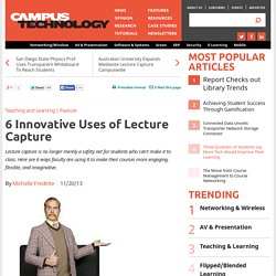 6 Innovative Uses of Lecture Capture