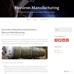 Innovative Manufacturing Solutions : Honiron Manufacturing – Honiron Manufacturing