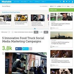 5 Innovative Food Truck Social Media Marketing Campaigns