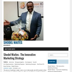 Shodel Waites – The Innovative Marketing Strategy