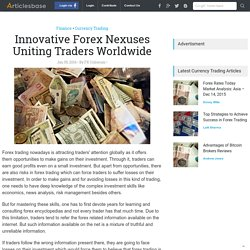 Innovative Forex Nexuses Uniting Traders Worldwide