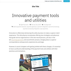 Innovative payment tools and utilities – Site Title