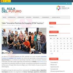 "Taller ""Innovative Practices for Engaging STEM Teachers"""