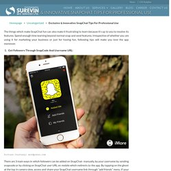 Exclusive & Innovative SnapChat Tips For Professional Use – SureVin Blogs