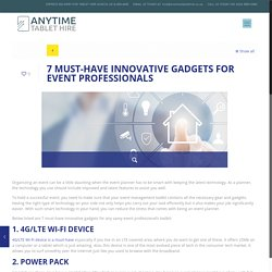 7 MUST HAVE INNOVATIVE GADGETS FOR EVENT PROFESSIONALS