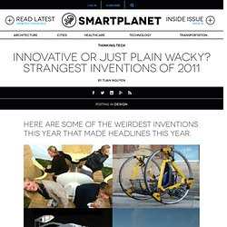 Innovative or just plain wacky? Strangest inventions of 2011