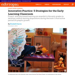 Innovative Practice: 5 Strategies for the Early Learning Classroom