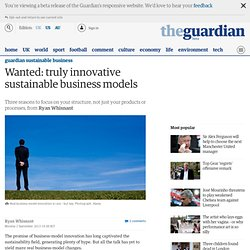 Wanted: truly innovative sustainable business models