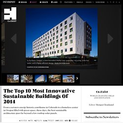 The Top 10 Most Innovative Sustainable Buildings Of 2014