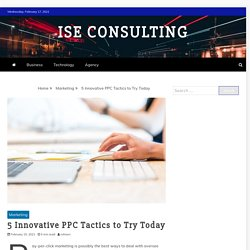 5 Innovative PPC Tactics to Try Today – ISE CONSULTING