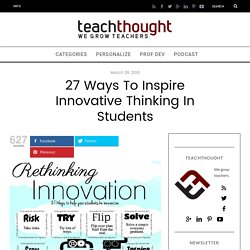 27 Ways To Inspire Innovative Thinking In Students