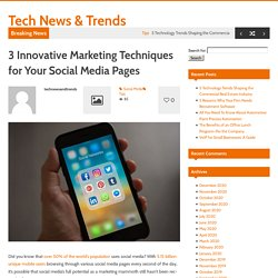 3 Innovative Marketing Techniques for Your Social Media Pages
