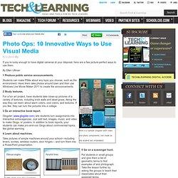 Photo Ops: 10 Innovative Ways to Use Visual Media