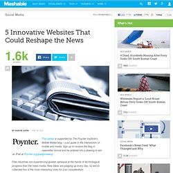 5 Innovative Websites That Could Reshape the News