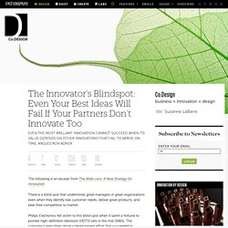 The Innovator's Blindspot: Even Your Best Ideas Will Fail If Your Partners Don't Innovate Too