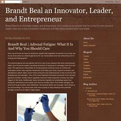Brandt Beal an Innovator, Leader, and Entrepreneur: Brandt Beal