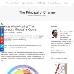 "3 Areas Where Having ""The Innovator's Mindset"" is Crucial – The Principal of Change"