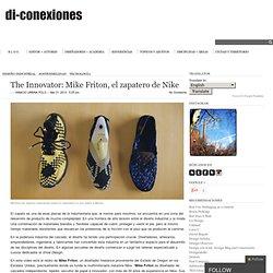 The Innovator: Mike Friton, el zapatero de Nike