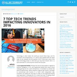 Top Tech Trends Impacting Innovators in 2016- Allday Technologly