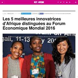 Les 5 meilleures innovatrices d'Afrique distinguées au Forum Économique Mondial 2016