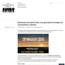 Business Innovation Hub, una giornata all'insegna di innovazione e startup