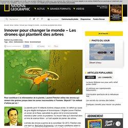 Innover pour changer le monde - Les drones qui plantent des arbres