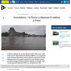 Inondations : la Seine a dépassé 6 mètres à Paris