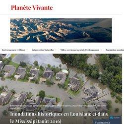 Inondations historiques en Louisiane et dans le Mississipi (août 2016) – Planète Vivante