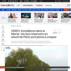 vidéo Mai 2013-Inondations dans la Marne : les lacs réservoirs en amont de Paris sont pleins à craquer