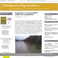 Inondations : la responsabilité oubliée des sols agricoles
