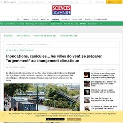 """Inondations, canicules... les villes doivent se préparer """"urgemment"""" au changement climatique - Sciencesetavenir.fr"""