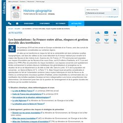 Les inondations : la France entre aléas, risques et gestion durable des territoires-Histoire-géographie-Éduscol