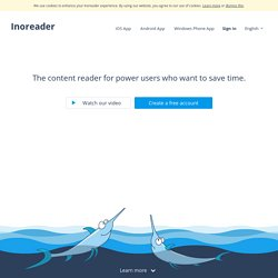 Inoreader - The content reader for power users who want to save time.