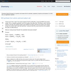 inorganic chemistry - HCl synthesis from sulfuric acid and sodium salt - Chemistry Stack Exchange
